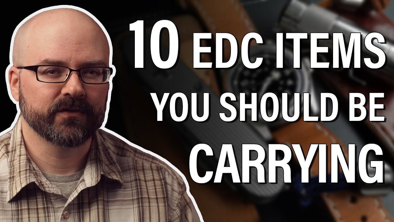 Top 10 EDC Items You Should Own and Carry