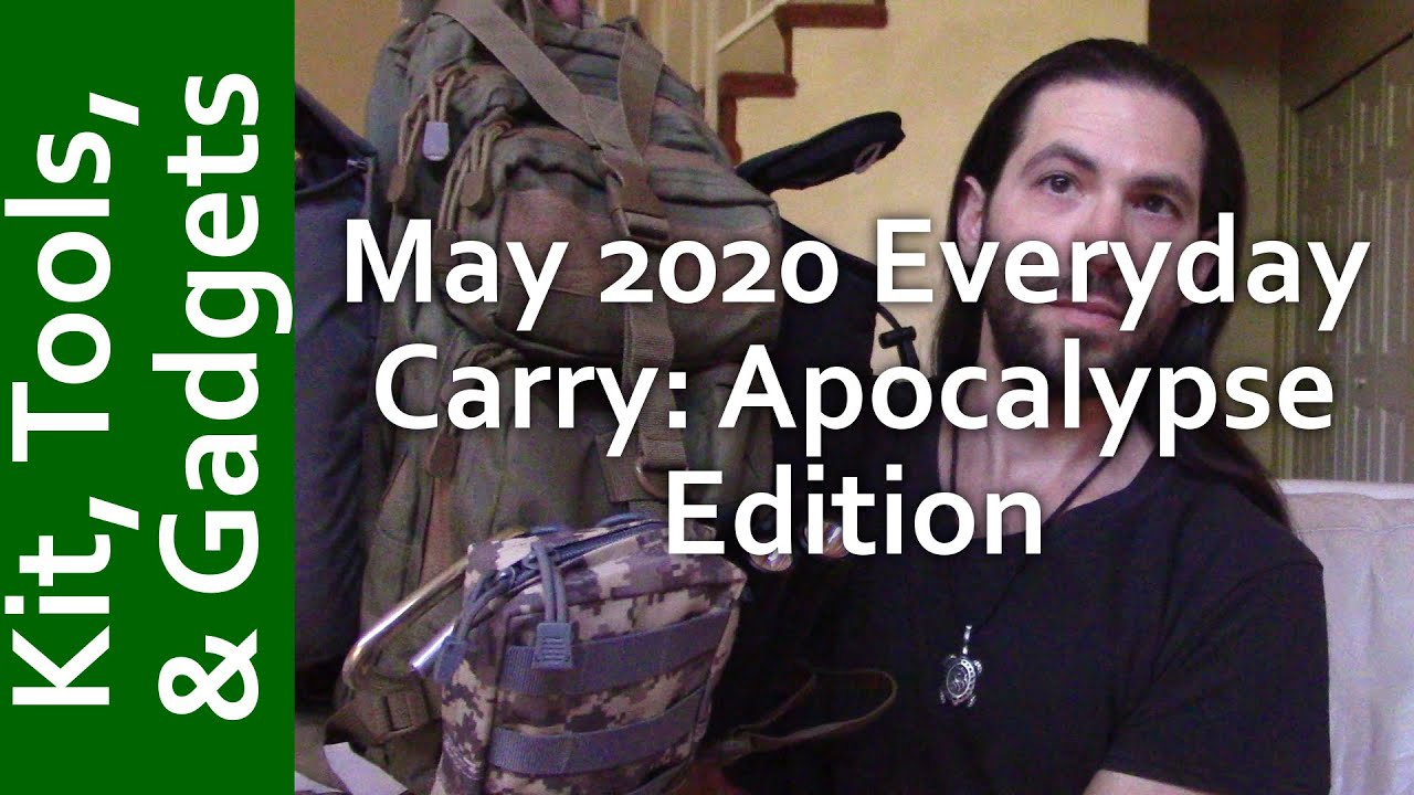 Everyday Carry during the Apocalypse - May 2020