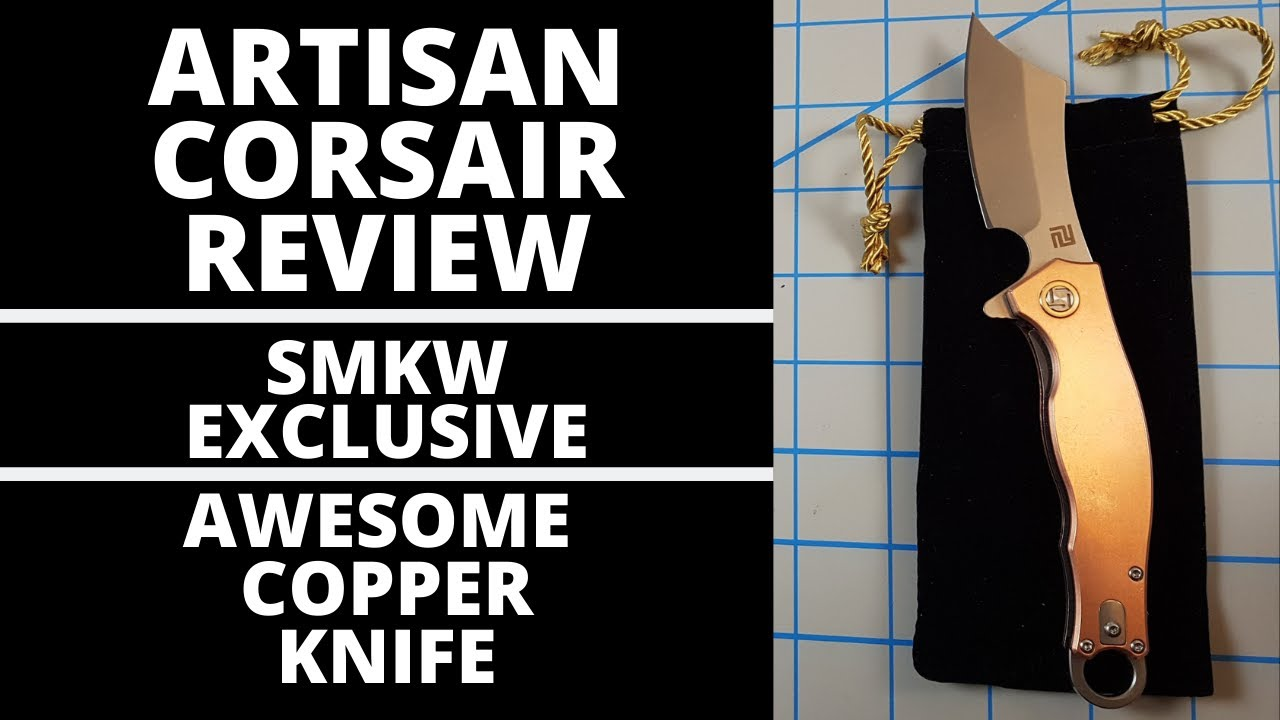 ARTISAN CUTLERY CORSAIR REVIEW, SMKW EXCLUSIVE, COPPER CLEAVER, EVERYDAY CARRY,