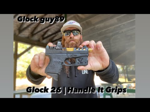 GLOCK 26 | HANDLE IT GRIPS, EVERY DAY CARRY